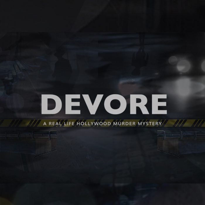 DEVORE: A REAL LIFE HOLLYWOOD MURDER MYSTERY